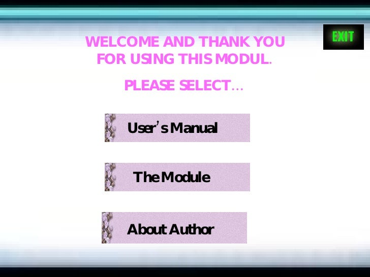 WELCOME AND THANK YOU FOR USING THIS MODUL. PLEASE SELECT… User's Manual The Module About  Author