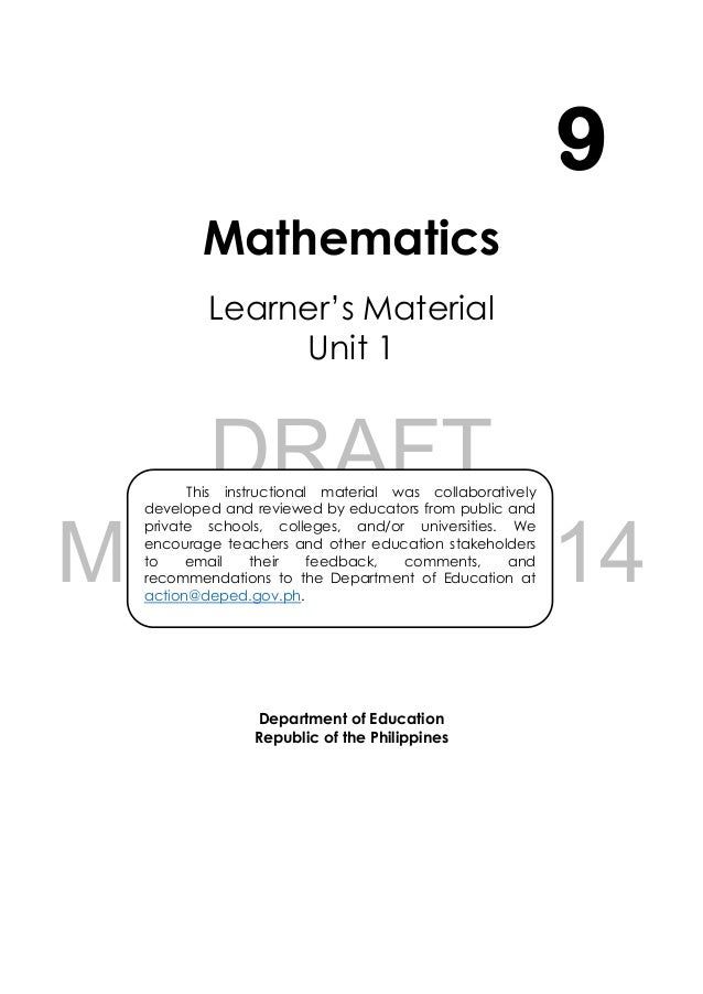 DRAFT March 24, 2014 i Mathematics Learner's Material Unit 1 Department of Education Republic of the Philippines 9 This in...