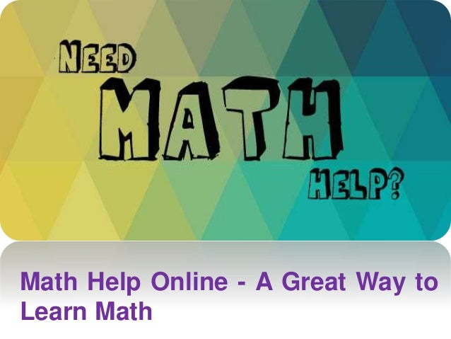 Math Help Online - A Great Way to Learn Math