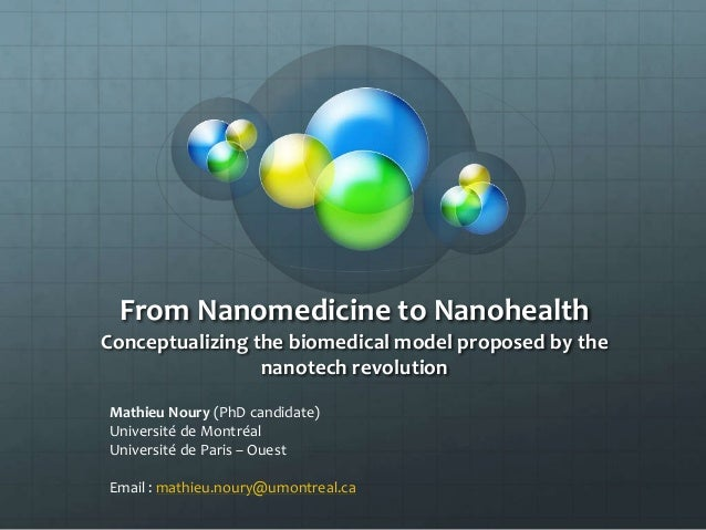 From Nanomedicine to NanohealthConceptualizing the biomedical model proposed by the                 nanotech revolutionMat...