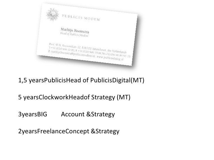 1,5 yearsPublicisHead of PublicisDigital(MT)<br />5 yearsClockworkHeadof Strategy (MT)<br />3yearsBIG Account & Strategy<...