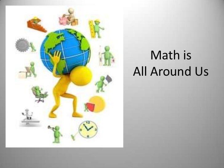 Math is All Around Us<br />