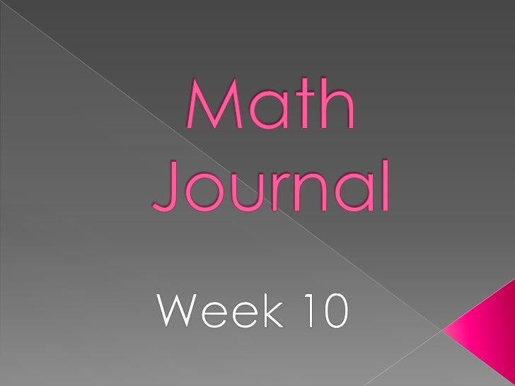 Math journal wk 10