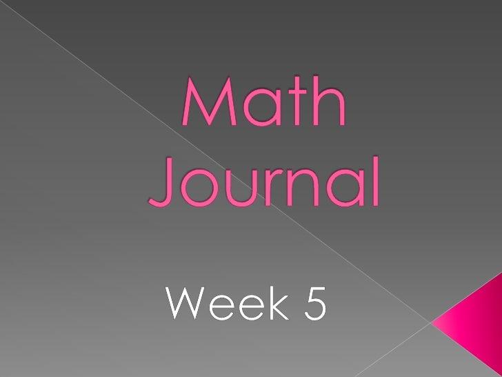 Math Journal<br />Week 5<br />