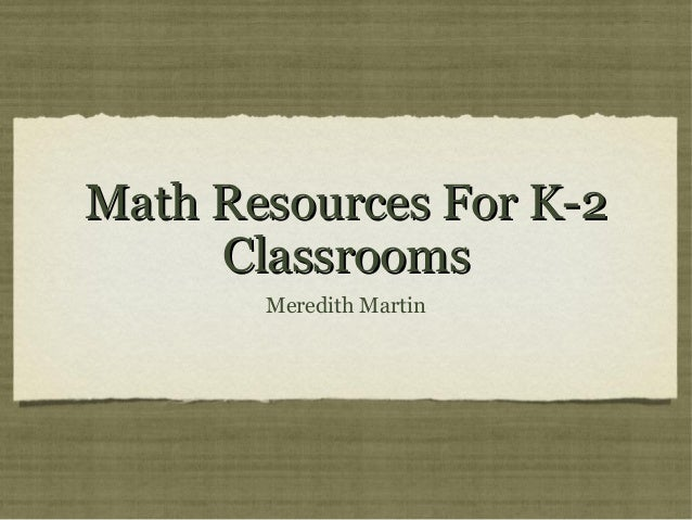 Math Resources For K-2     Classrooms       Meredith Martin