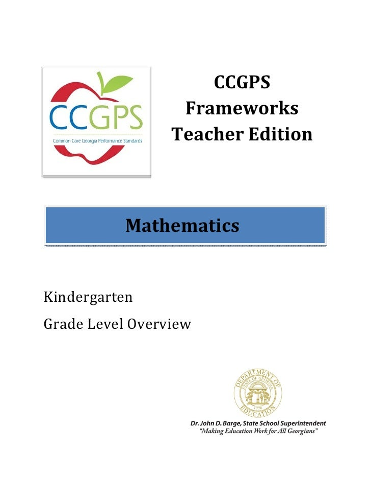 CCGPS                  Frameworks                 Teacher Edition           MathematicsKindergartenGrade Level Overview
