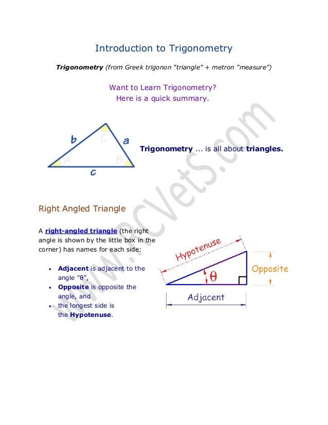 "Introduction to Trigonometry Trigonometry (from Greek trigonon ""triangle"" + metron ""measure"")  Want to Learn Trigonometry?..."