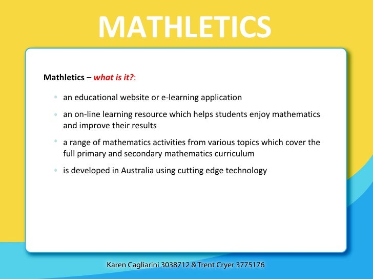 MATHLETICS Mathletics –  what is it? : an educational website or e-learning application an on-line learning resource which...