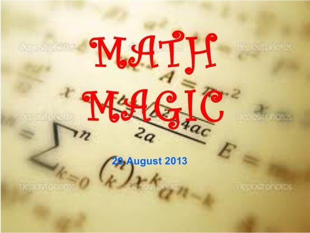 20August 2013 MATH MAGIC 20 August 2013