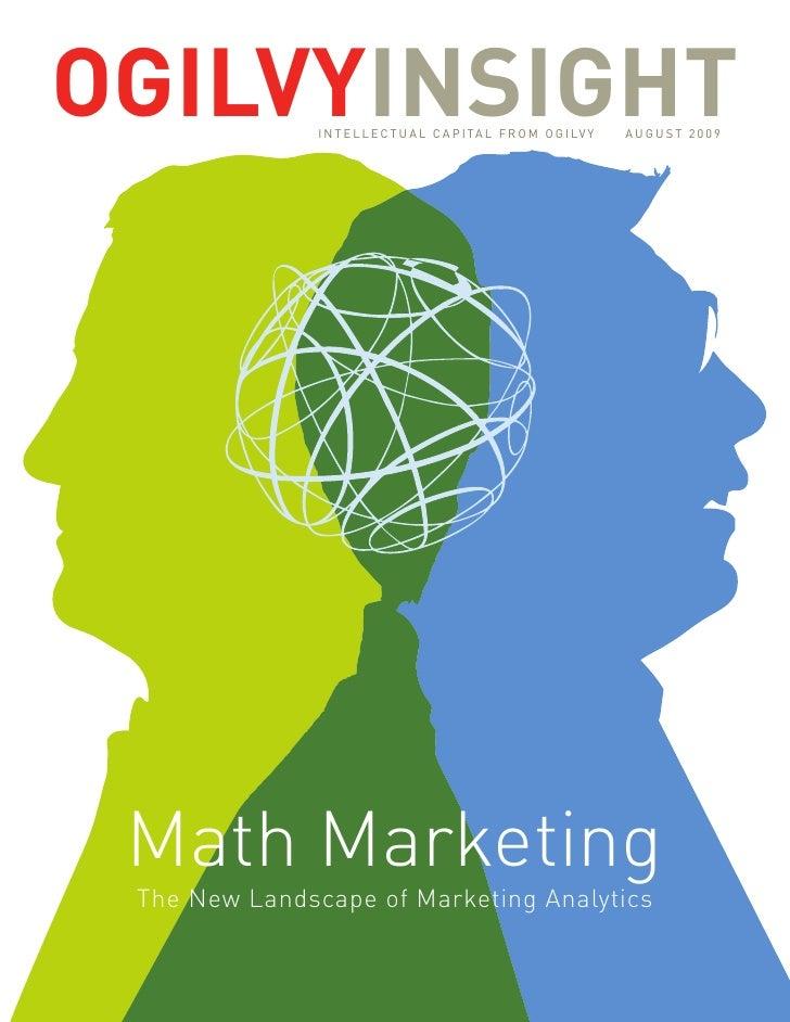 Ogilvyinsight  I n t e l l e c t u a l c a p I ta l f r o m o g I lv y   auguSt 2009      Math Marketing  The New Landscap...