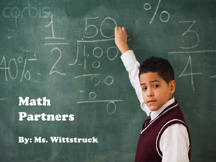 Math Partners By: Ms. Wittstruck