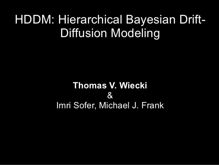 HDDM: Hierarchical Bayesian estimation of the Drift Diffusion Model