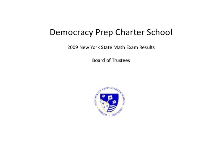 Democracy Prep Charter School<br />2009 New York State Math Exam Results<br />Board of Trustees<br />