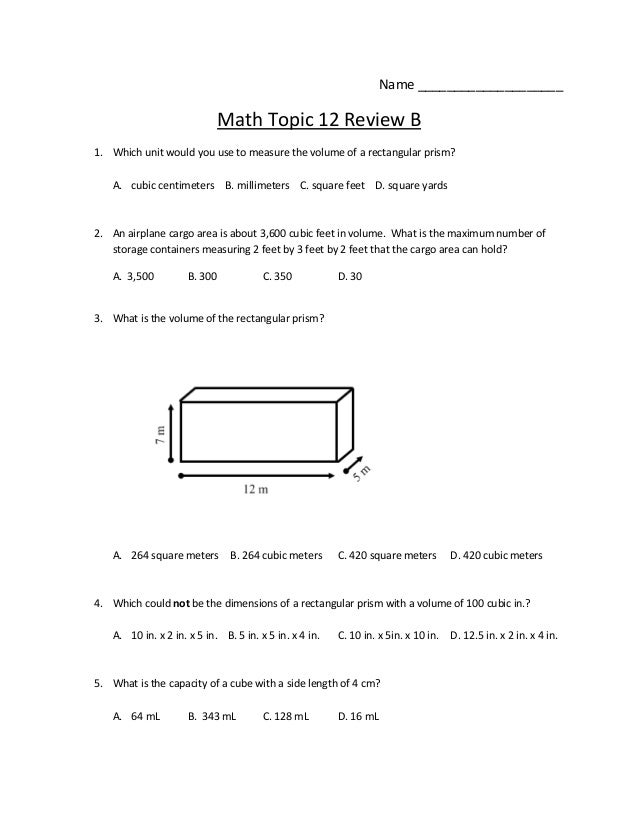 Name ____________________                              Math Topic 12 Review B1. Which unit would you use to measure the vo...