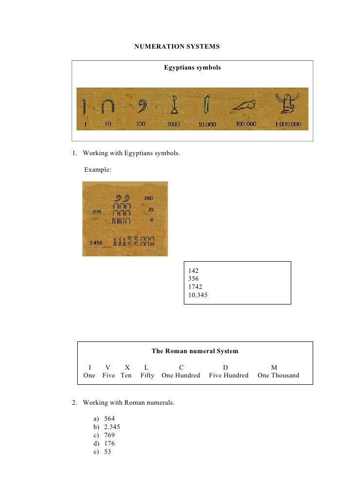 NUMERATION SYSTEMS                               Egyptians symbols     1. Working with Egyptians symbols.     Example:    ...