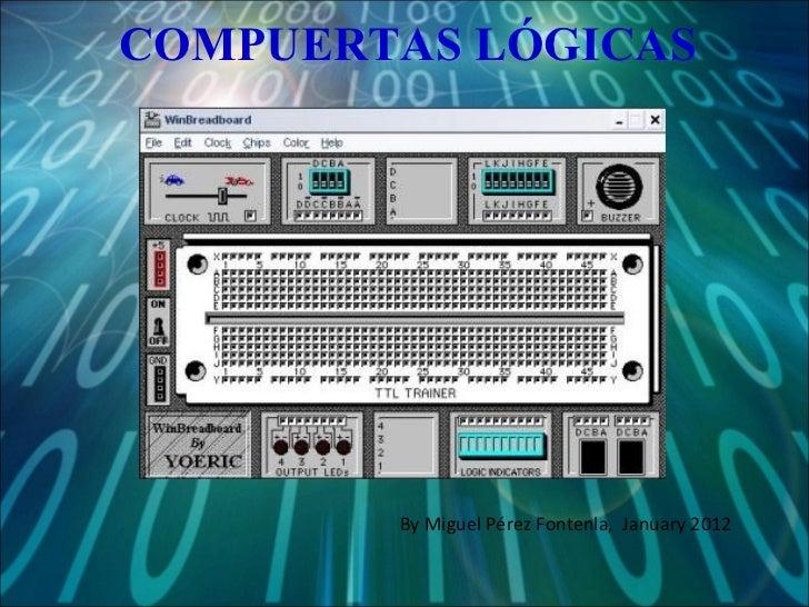 COMPUERTAS LÓGICAS By Miguel Pérez Fontenla,  January 2012