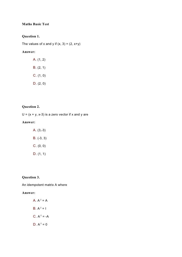 Maths Basic Test   Question 1.  The values of x and y if (x, 3) = (2, x+y)  Answer:         A. (1, 2)         B. (2, 1)   ...