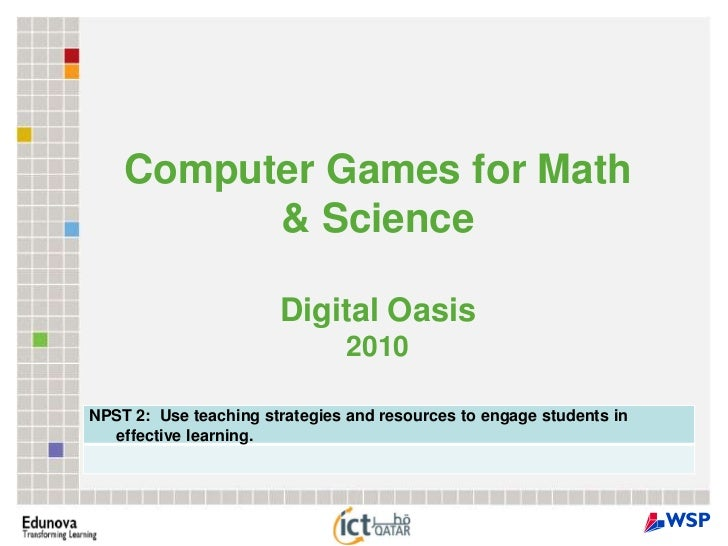 Computer Games for Math & Science Digital Oasis 2010<br />