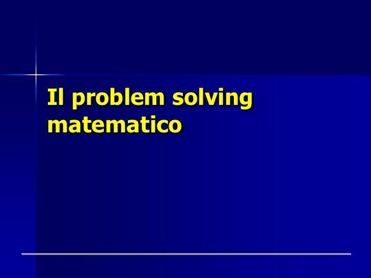 Il problem solvingmatematico