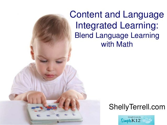 Content and LanguageIntegrated Learning:Blend Language Learningwith MathShellyTerrell.com