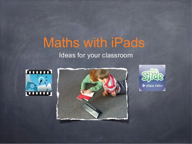 Maths with iPads Ideas for your classroom