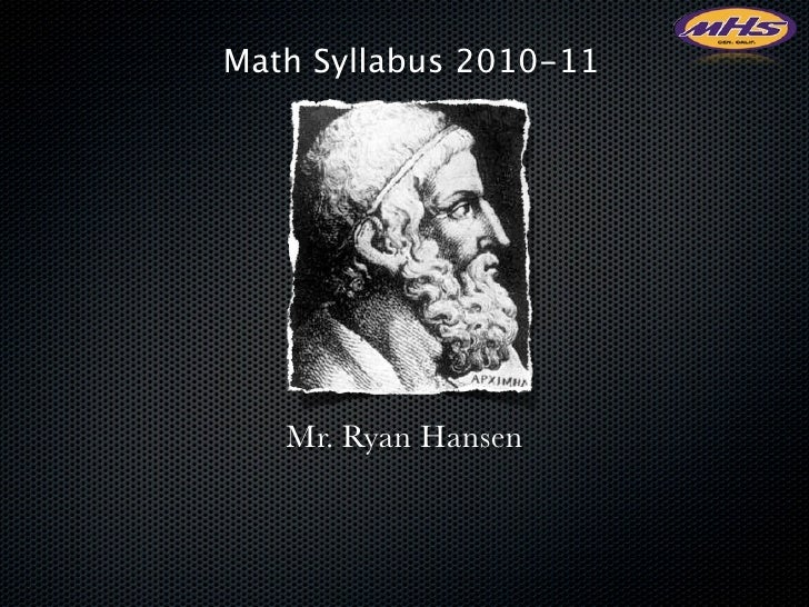 Math Syllabus 2010-11        Mr. Ryan Hansen