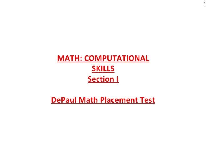MATH: COMPUTATIONAL SKILLS Section I DePaul Math Placement Test