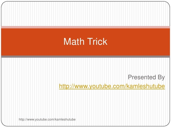 Math Trick                                               Presented By                        http://www.youtube.com/kamles...