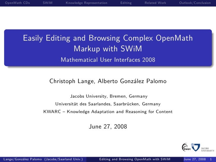 OpenMath CDs          SWiM         Knowledge Representation      Editing      Related Work      Outlook/Conclusion        ...