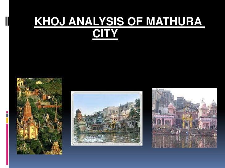 KHOJ ANALYSIS OF MATHURA        CITY