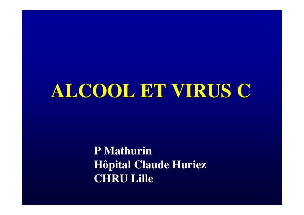 ALCOOL ET VIRUS C     P Mathurin    Hôpital Claude Huriez    CHRU Lille