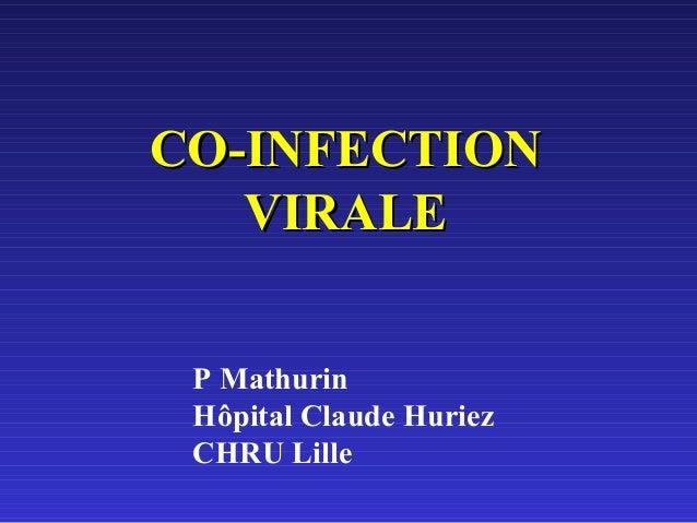 CO-INFECTION VIRALE P Mathurin Hôpital Claude Huriez CHRU Lille