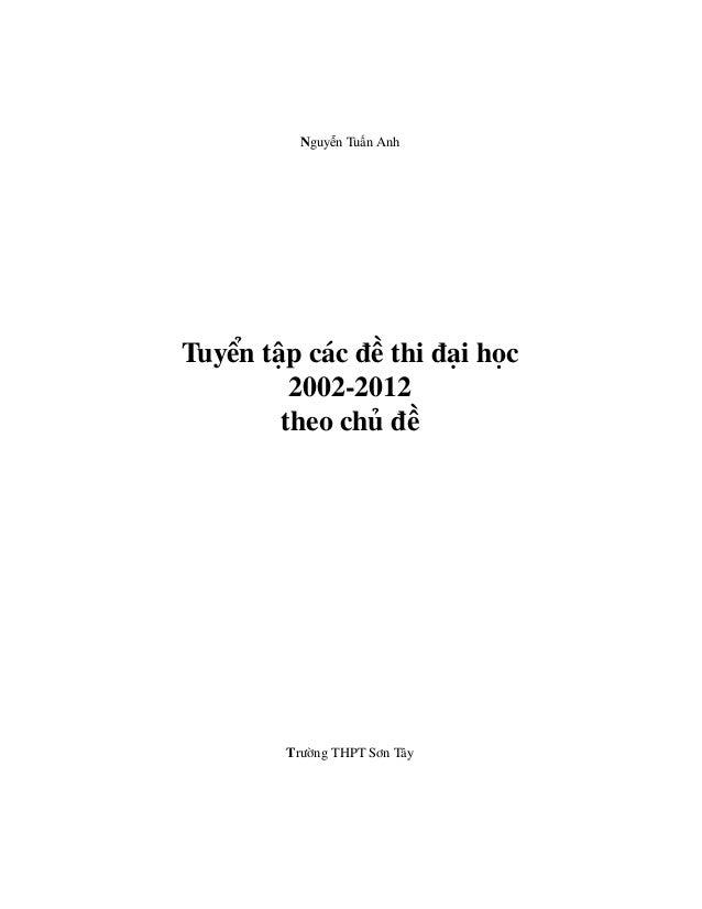 Nguyễn Tuấn Anh  Tuyển tập các đề thi đại học 2002-2012 theo chủ đề  Trường THPT Sơn Tây