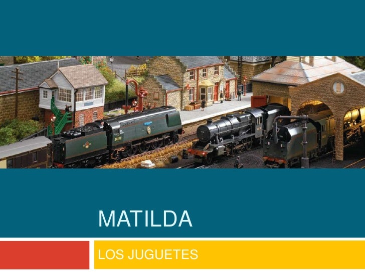 Matilda<br />LOS JUGUETES<br />