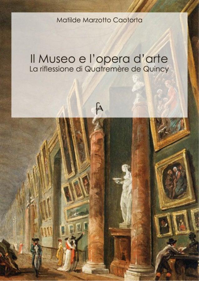 Matilde Marzotto Caotorta Il Museo e l'opera d'arte La riflessione di Quatrèmere de Quincy eBook per l'arte un'iniziativa