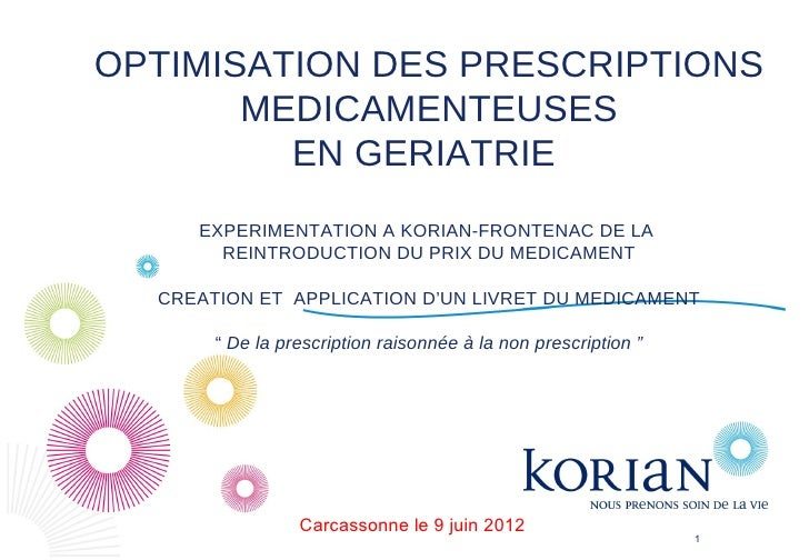 OPTIMISATION DES PRESCRIPTIONS       MEDICAMENTEUSES         EN GERIATRIE     EXPERIMENTATION A KORIAN-FRONTENAC DE LA    ...