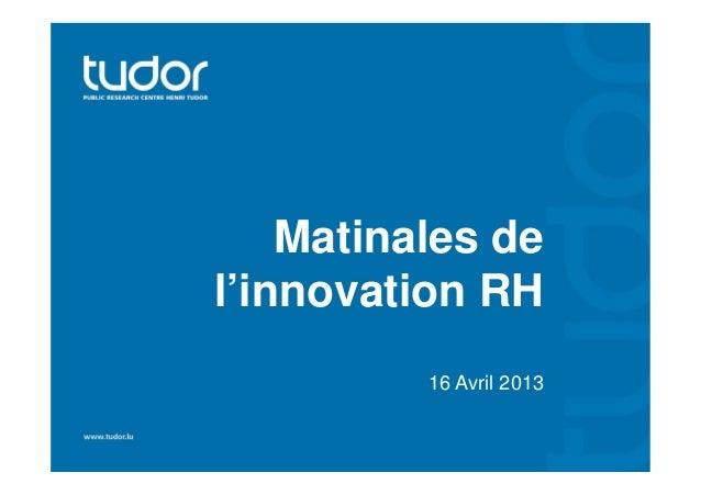 Matinales del'innovation RH          16 Avril 2013