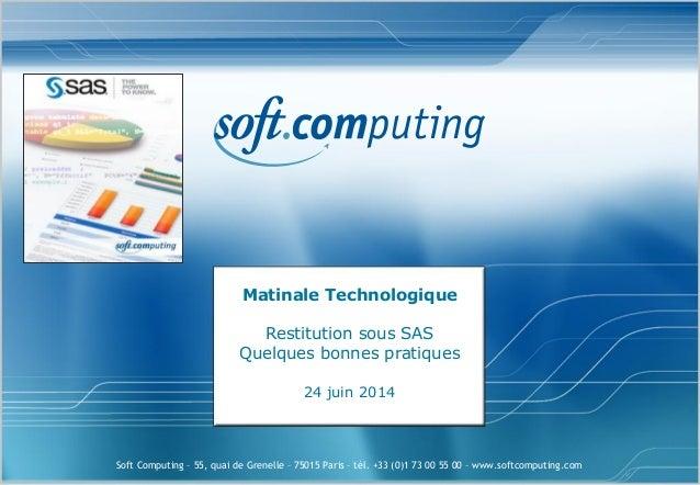 Soft Computing – 55, quai de Grenelle – 75015 Paris – tél. +33 (0)1 73 00 55 00 – www.softcomputing.com Matinale Technolog...