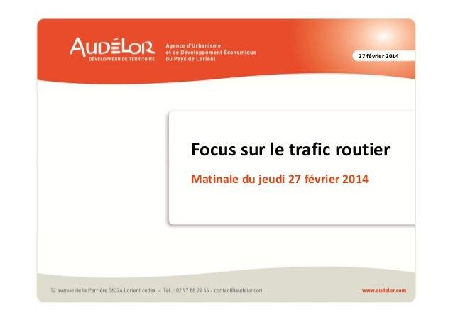 27 février 2014  Focus sur le trafic routier Matinale du jeudi 27 février 2014
