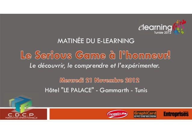 """MATINÉE DU E-LEARNINGLe découvrir, le comprendre et l'expérimenter.     Hôtel """"LE PALACE"""" - Gammarth - Tunis"""