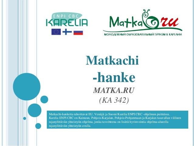 Matkachi                               -hanke                                MATKA.RU                                 (KA ...