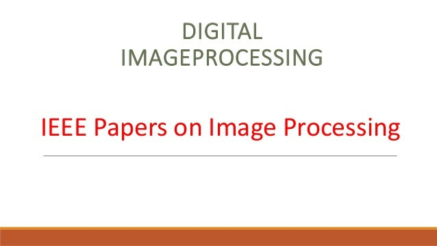Ieee research papers on image processing