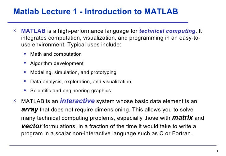Matlab Lecture 1 - Introduction to MATLAB <ul><li>MATLAB  is a high-performance language for  technical   computing . It i...