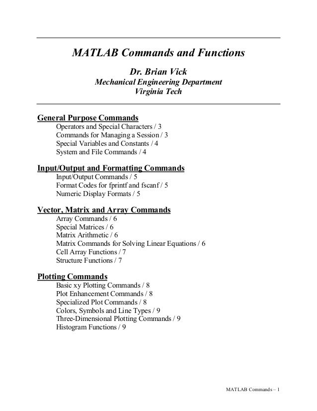 MATLAB Commands – 1 MATLAB Commands and Functions Dr. Brian Vick Mechanical Engineering Department Virginia Tech General P...