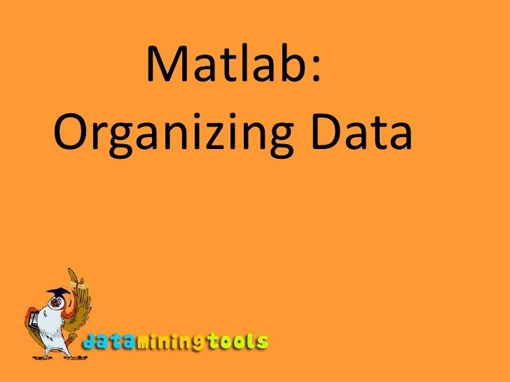 Matlab Organizing Data