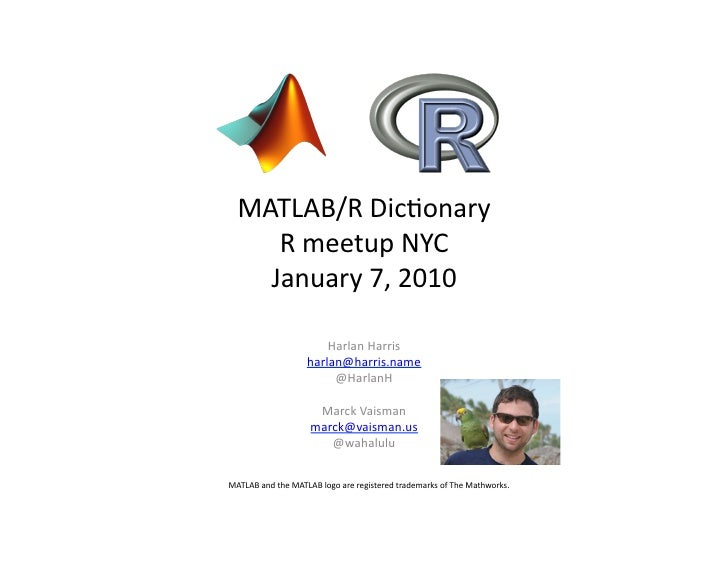 MATLAB/R	   Dic,onary	          R	   meetup	   NYC	         January	   7,	   2010	                                     Har...