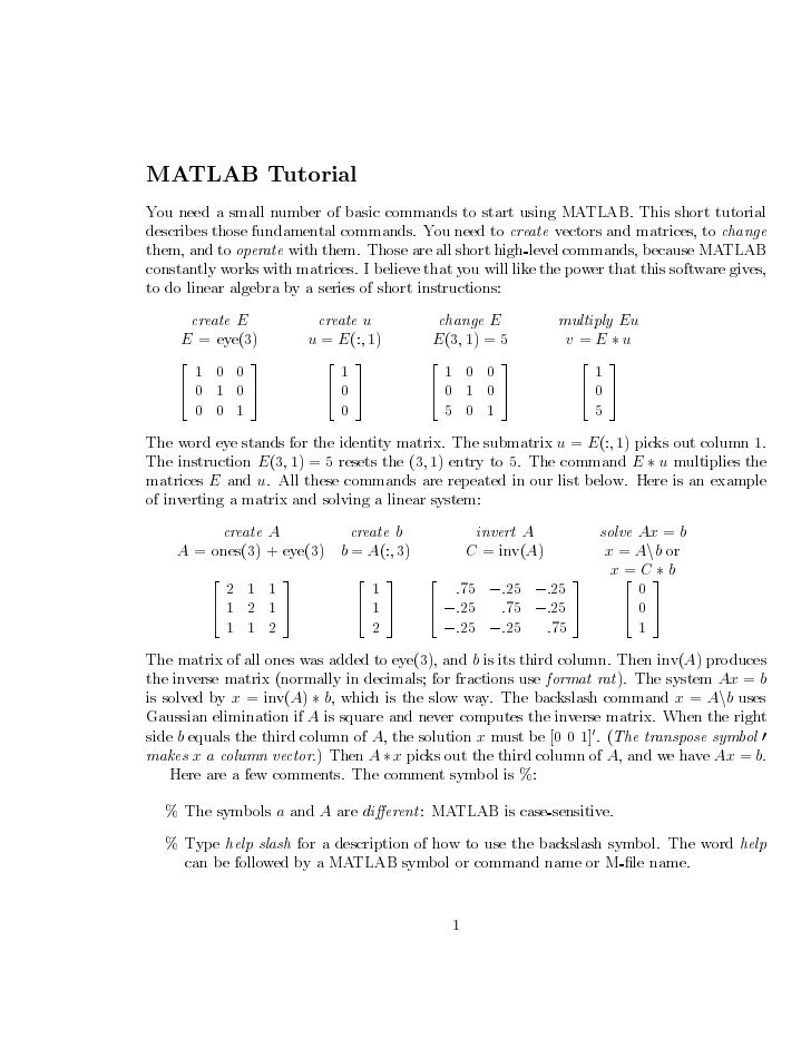 MATLAB TutorialYou need a small number of basic commands to start using MATLAB. This short tutorialdescribes those fundame...
