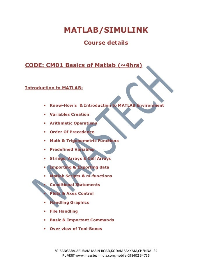 MATLAB/SIMULINK                            Course detailsCODE: CM01 Basics of Matlab (~4hrs)Introduction to MATLAB:       ...