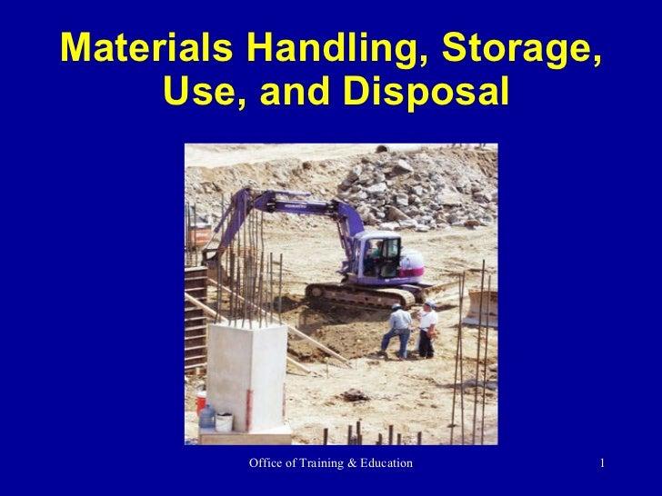 Materials Handling, Storage,  Use, and Disposal