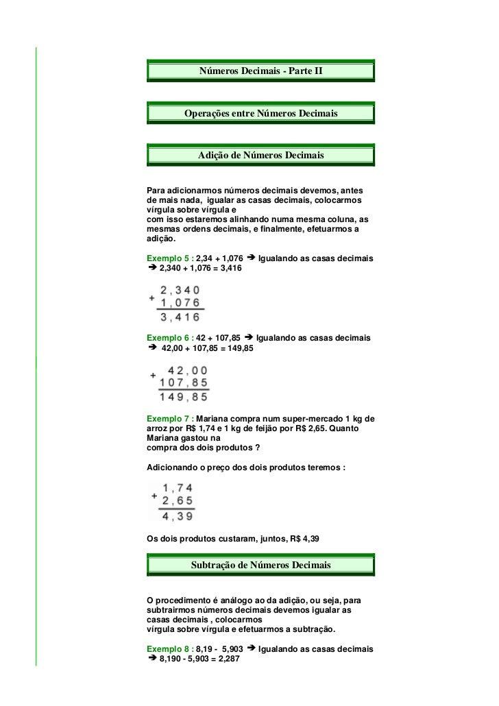 Números Decimais - Parte II         Operações entre Números Decimais            Adição de Números DecimaisPara adicionarmo...